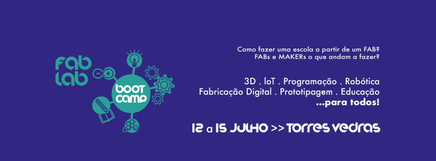 XII BOOTCAMP FAB LAB 2018 em Torres Vedras